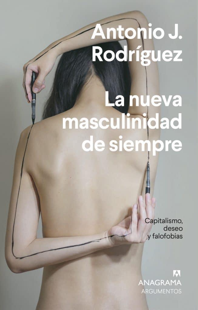 La nueva masculinidad de siempre, Antonio J. Rodríguez