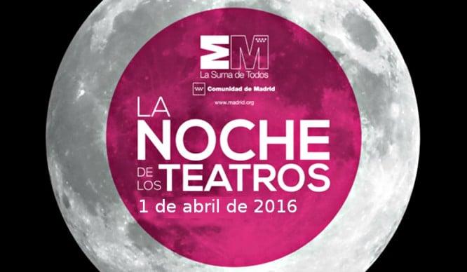 Abril no podría comenzar mejor: la Noche de los Teatros llega a Madrid