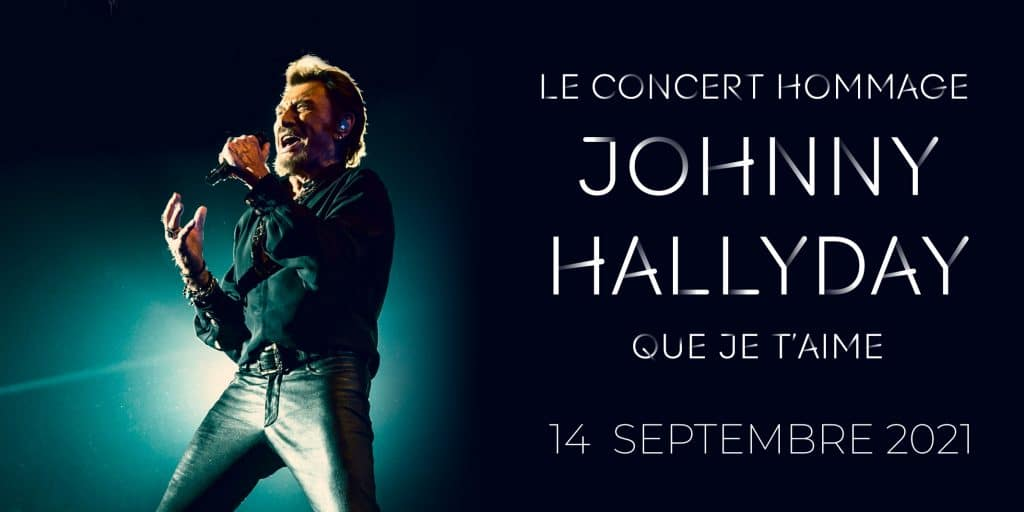 Que je t'aime concert hommage Johnny Hallyday Bercy septembre 2021