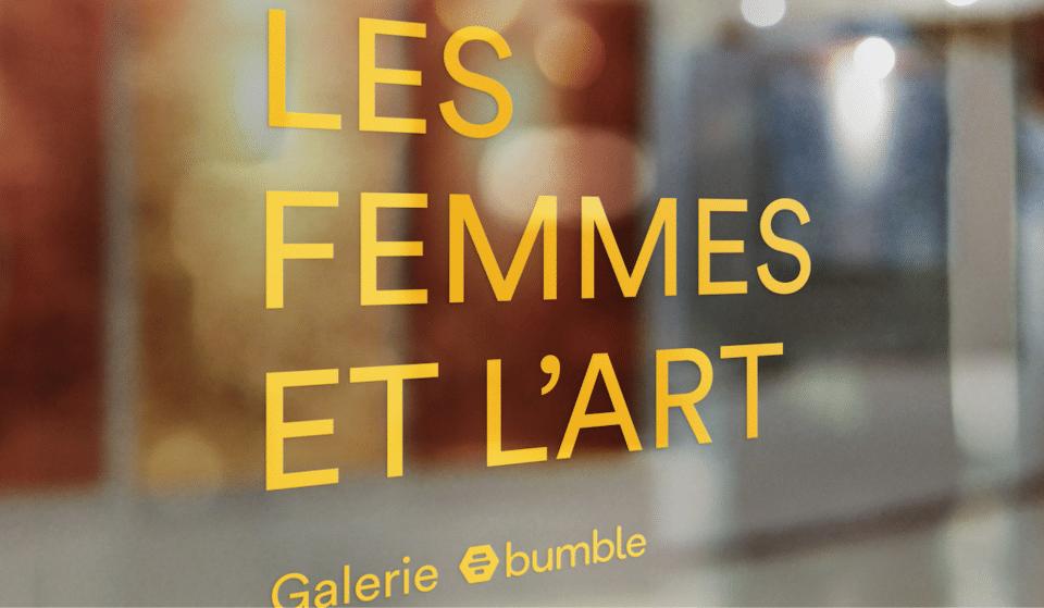 """""""Les Femmes et l'Art"""" : Bumble organise une exposition contre la sous-représentation des femmes dans l'art !"""