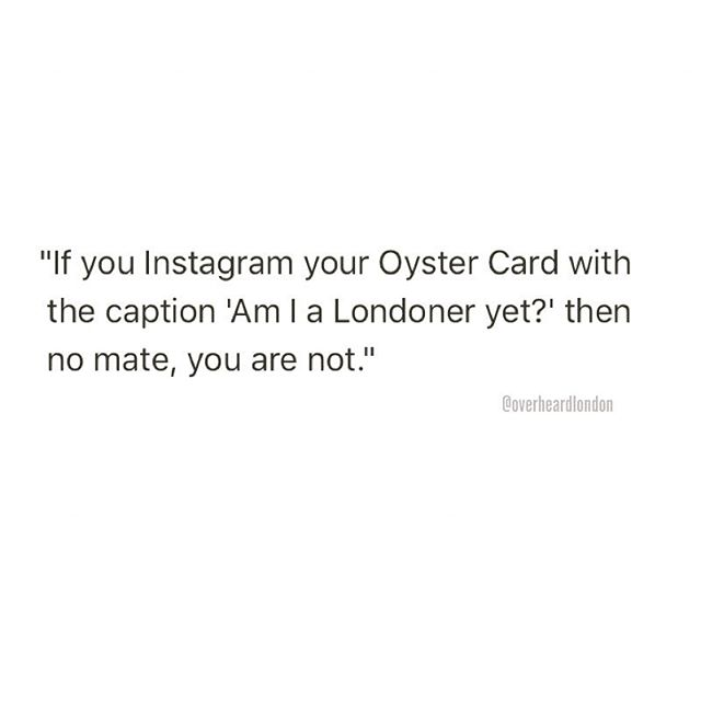 This Instagram Account Posts All The Hilarious Things Overheard In London