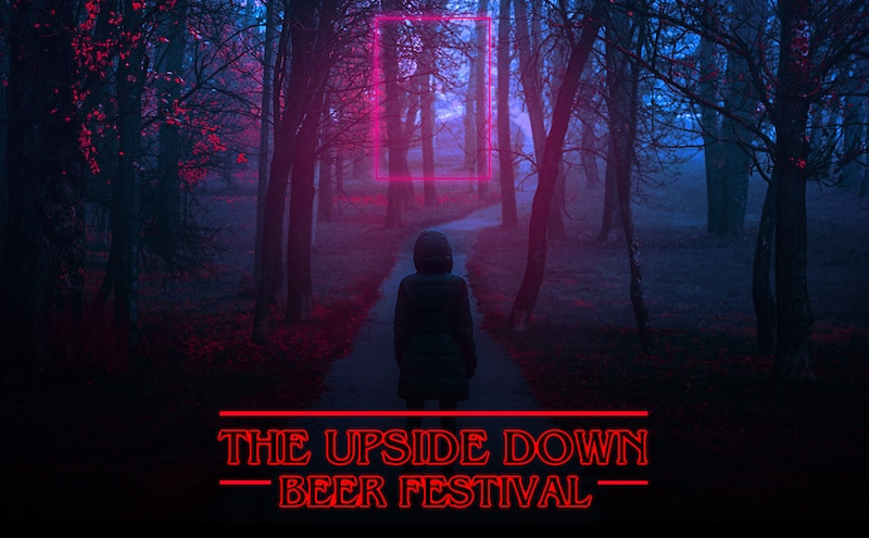 Stranger Things Fans: An Upside Down Beer Festival Is Coming to L.A.